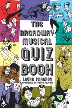 Amazon.com: The Broadway Musical Quiz Book (9781423492757): Laura Frankos: Books