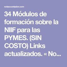 34 Módulos de formación sobre la NIIF para las PYMES. (SIN COSTO) Links actualizados. « Notas Contador