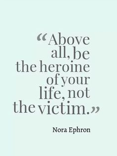 Be a heroine of your life