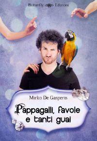 Splendida #recensione su ilariapasqua.net per Pappagalli, favole e tanti guai. A cura di Ilaria Pasqua