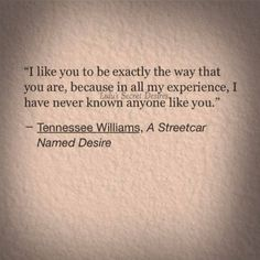 Streetcar named desire Poem Quotes, Cute Quotes, Movie Quotes, Poems, Qoutes, Pretty Words, Beautiful Words, Literature Quotes, English Literature