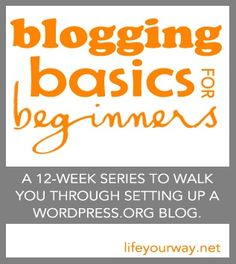Blogging Basics for Beginners 12 wk series