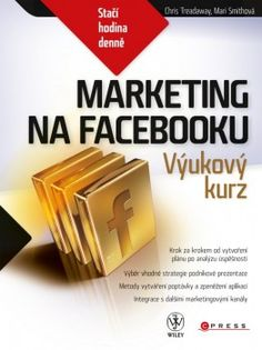 Kniha Marketing na Facebooku (Chris Treadaway; Mari Smith) 13,09€
