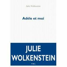 Adèle et moi: Amazon.fr: Julie Wolkenstein: Livres
