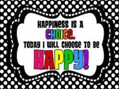 TODAY I WILL... BE HAPPY!