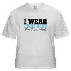 809c0b4da Custom I Wear a Light Blue Ribbon Shirts that you can personalize with a  name to promote the importance of Prostate Cancer Awareness by  HopeDreamsDesigns.
