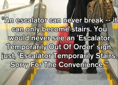 Steve and I make this joke about everytime we're on an escalator. Love mitch hedberg.