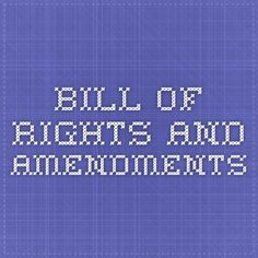Bill of Rights and Amendments