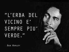 Bob Marley - Erba | Citazioni e frasi improbabili dei personaggi famosi