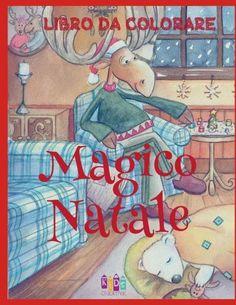 ?? Magico Natale Libri da Colorare ? Colorare Nuovo Anno ?? (Libro da Colorare Bambini 7 anni): ?? M