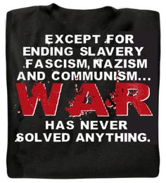 War Never Solved Anything T-Shirt