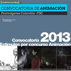 Convocatoria de Animación. Proimágenes Colombia -FDC. : ColectivoBicicleta | Revista digital /Artes visuales. ilustración y diseño Colombia y Latinoamerica