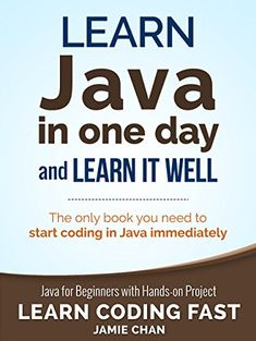 Kindle Java: Learn Java in One Day and Learn It Well. Java for Beginners with Hands-on Project. (Learn Coding Fast with Hands-On Project Book Author LCF Publishing and Jamie Chan, Computer Coding, Computer Programming, Computer Science, Computer Books, Got Books, Books To Read, Java Programming Language, Coding For Beginners, Java Tutorial