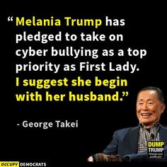 George, I totally agree.  Trump Tweet Storms anyone that disagrees with him. Typical school yard bully behavior.