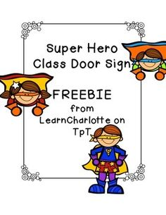Super Hero Class Door Sign! Find more Super Hero themed products at: http://www.teacherspayteachers.com/Store/Learncharlotte
