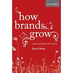 Booktopia has How Brands Grow, What Marketers Don't Know by Byron Sharp. Buy a discounted Hardcover of How Brands Grow online from Australia's leading online bookstore. Economics Books, Marketing Professional, Free Reading, Serendipity, Book Recommendations, Ebook Pdf, Thought Provoking, Book Format, Reading Online