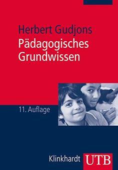 Pädagogisches Grundwissen: Überblick - Kompendium - Studienbuch von Herbert Gudjons http://www.amazon.de/dp/3825238369/ref=cm_sw_r_pi_dp_qk22vb1J96EJP