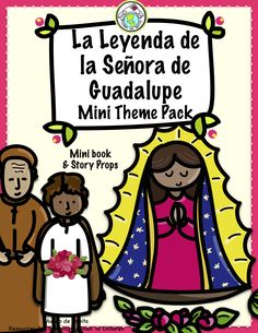Introduce your students to the legend of la Señora de Guadalupe with our printable mini book and story props, a great way to include culture in context! Mundo de Pepita, Resources for Teaching Spanish to Children