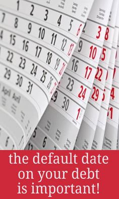 A debt will disppear from your credit file 6 years after the default date - so you want that date to be as early as possible! See http://debtcamel.co.uk/debt-default-date/