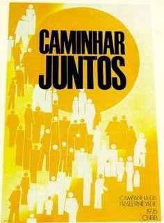 Campanha da Fraternidade 1976 Tema:Fraternidade e Comunidade Lema:Caminhar juntos