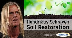 Learn soil restoration tips and techniques from an old-school Hollander - Hendrikus Schraven, founder of Hendrikus Organics. http://articles.mercola.com/sites/articles/archive/2016/08/28/soil-restoration-techniques.aspx