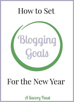 How to Set Blogging Goals for the New Year. This list covers everything from learning and growth to organization and making money.