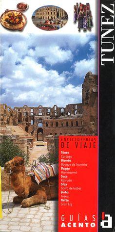 Túnez [Cartago, Túnez, Hammamet, Hairuán, El Sahel, La Isla de Yerba y mucho más...]  Editor: Anaya Touring Club Fecha de pub.: DL 2005