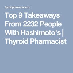 Top 9 Takeaways From 2232 People With Hashimoto's | Thyroid Pharmacist