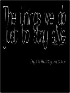 Lyrics from the song Day Old Hate by City and Colour