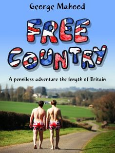 Free Country: A Penniless Adventure the Length of Britain by George Mahood, http://www.amazon.com/dp/B0085W00M8/ref=cm_sw_r_pi_dp_ZZi4qb0DJC0VP