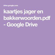 kaartjes jager en bakkerwoorden.pdf - Google Drive Google Drive, Education, Pdf, Irene, School, Onderwijs, Learning