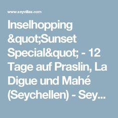 "Inselhopping ""Sunset Special"" - 12 Tage auf Praslin, La Digue und Mahé (Seychellen) - Seyvillas.com"