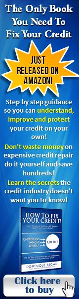 Check out my new book on How To Fix Your Credit! Stop losing out because of your credit!