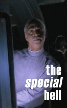 ...the special hell…I laughed so Hard !! Firefly