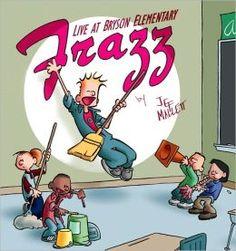 Frazz: Live at Bryson Elementary by Jef Mallett, Gene Weingarten (Foreword by)