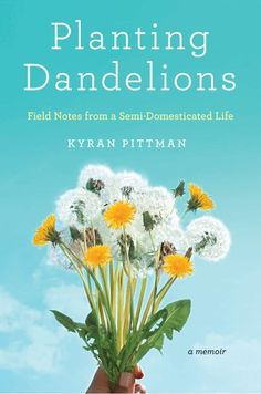 """Planting Dandelions ... """"we belong completely to the lives that we've made. And still, not at all."""" One of my favorite of many quotes. On the surface a simple book, underneath ... much more depth and perspective than you might imagine."""