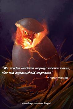 We zouden kinderen wegwijs moeten maken, niet hun eigen wijsheid wegmaken. ~ Pieter Wierenga