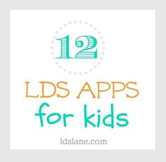 12 LDS Apps for Kids at ldslane.com
