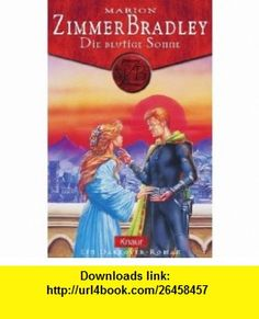 Die blutige Sonne. Ein Darkover- Roman. (9783426609538) Marion Zimmer Bradley , ISBN-10: 3426609533  , ISBN-13: 978-3426609538 ,  , tutorials , pdf , ebook , torrent , downloads , rapidshare , filesonic , hotfile , megaupload , fileserve