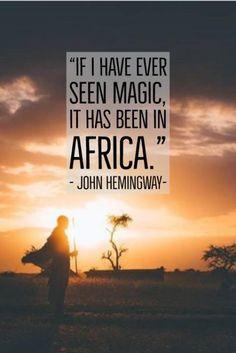 If I have ever seen magic, it has been in Africa John Hemingway MyEasyTravel Africa Tanzania magic travelquotes travel Berlin Highlights, Africa Quotes, Africa Destinations, Holiday Destinations, Tanzania Safari, Hakuna Matata, African Safari, Africa Travel, Rwanda Travel