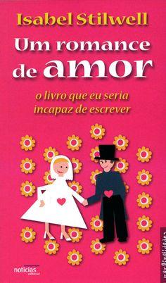 Um romance de amor - Isabel Stilwell