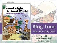 Books, Babies, and Bows: Awesome review of Good Night, Animal World: A Kids Yoga Bedtime Story of Kids Yoga Stories