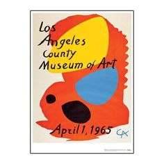 Los Angeles County Museum of Art, April 1, 1965, 2013 poster by Alexander Calder (United States, 1898-1976) This poster reproduces the image created by Calder for LACMA's opening in 1965, and was done