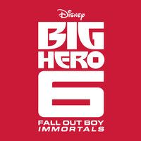 Immortals [From  Big Hero 6] by FallOutBoy on SoundCloud
