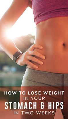 How to Lose Weight in Your Stomach and Hips in Two Weeks