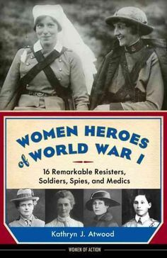 A commemoration of brave yet largely forgotten women who served in the First World War In time for the 2014 centennial of the start of the Great War, this book brings to life the brave and often surpr