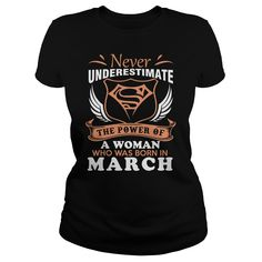 THE POWER OF A WOMAN WHO WAS BORN IN MARCH T-Shirts, Hoodies. Check Price Now…