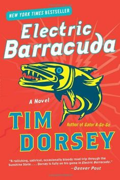 Electric Barracuda: A Novel by Tim Dorsey