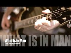 New Songs - Chad Garber - What Is In Man (Original)