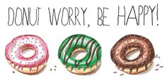 Donuts! - watercolor painting, motivational quote